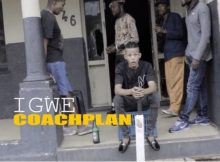 CoachPlan - Igwe Video mp4 official music download