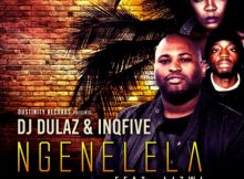 DJ Dulaz & InQfive - Ngenelela ft. Lizwi mp3 download