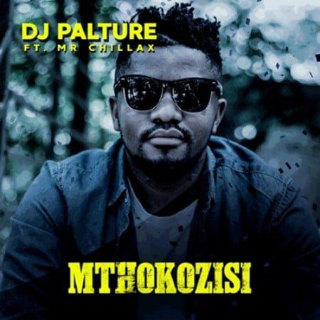DJ Palture – Mthokozisi Ft. Mr. Chillax mp3 download