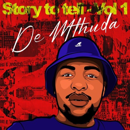 De Mthuda - Story To Tell EP Vol 1 mp3 zip download