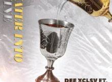 Dee Xclsv – Water Into Wine Ft. Khuli Chana & Manu WorldStar mp3 download