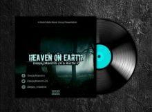 Deejay Maestro & Bustle P - Heaven On Earth EP mp3 zip album 2020 download