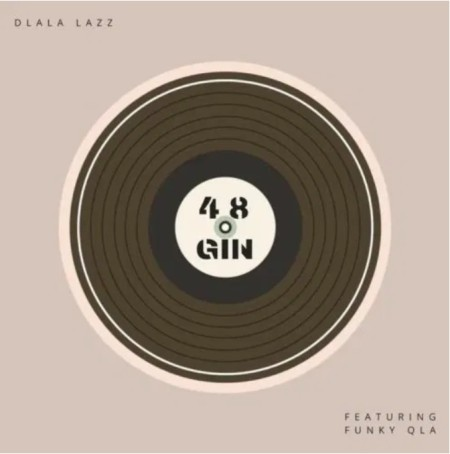 Dlala Lazz – 48 Gin ft. Funky Qla mp3 download