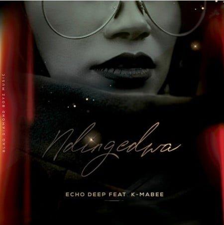 Echo Deep - Ndingedwa Ft. K - Mabee mp3 download