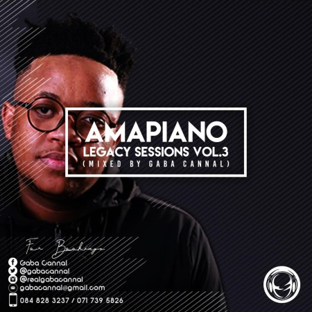Gaba Cannal – AmaPiano Legacy Sessions Vol 3 mp3 download mix