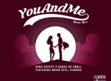 Kabza De Small & King Deetoy – You and Me ft. MHaw Keys & Howard mp3 download