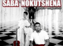 LaChoco – Saba Nokutshena Ft. Zahara & MEGADRUMZ mp3 download