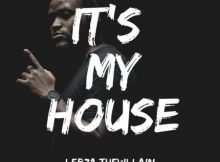 Lebza TheVillain - It's My House EP mp3 zip download 2020 album