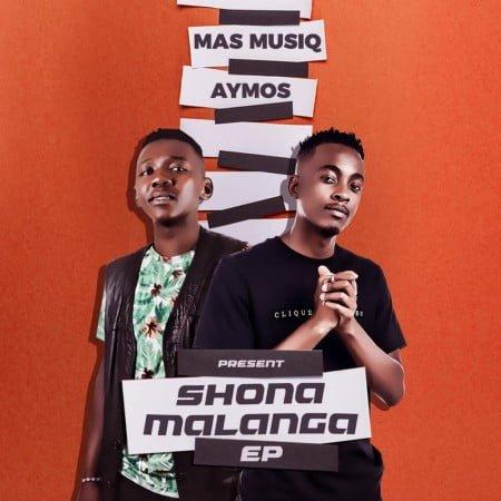 Mas MusiQ & Aymos – ShonaMalanga EP mp3 zip free full 2020 album download