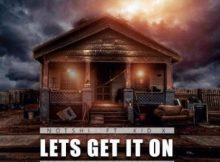 Notshi – Lets Get It On ft. Kid X mp3 download