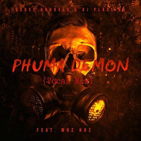 Rio LooseGrooves & DJ Place SA - Phuma Demon Ft. Moz Koz mp3 download