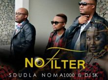 Sdudla Noma1000 & DJ SK - No Filter mp3 download
