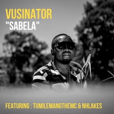 Vusinator - Sabela ft. TumilemangTheMc & Nhlakes mp3 download