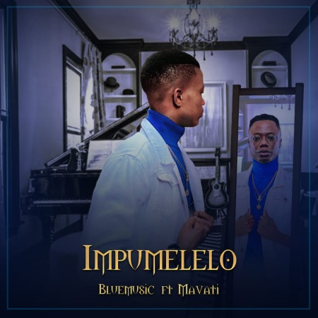 Bluemusic - Impumelelo ft. Mavati mp3 download