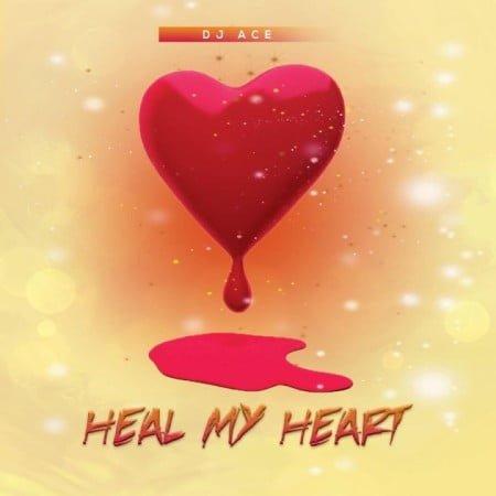 DJ Ace - Heal My Heart mp3 download