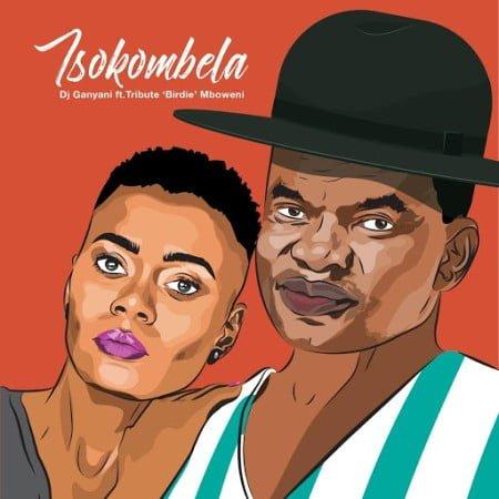 DJ Ganyani Tsokombela Ft. Tribute Birdie Mboweni mp3 download