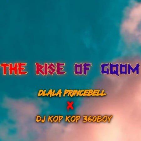 Dlala Princebell The Rise Of Gqom ft. DJ Kop Kop 360boy mp3 download