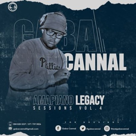 Gaba Cannal AmaPiano Legacy Sessions Vol 4 mix mp3 download