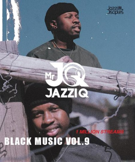 JazziDisciples Black Music Vol 9 Mixed by Mr JazziQ mp3 download