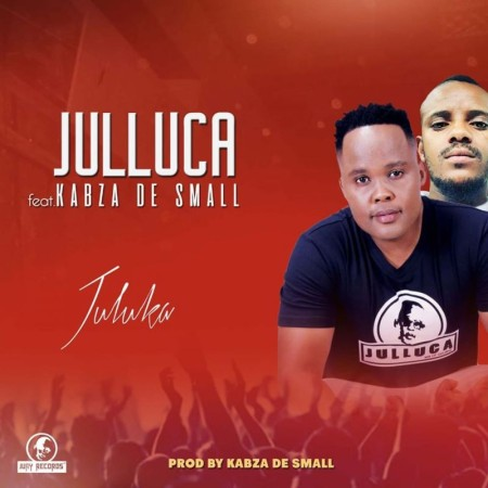Julluca Juluka ft. Kabza De Small mp3 download