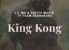 Lil'Mo & Entity MusiQ – King Kong ft. Team Skorokoro mp3 download