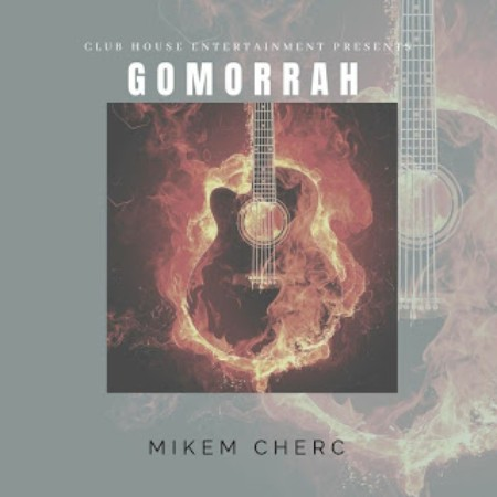 Mikem Cherc Gomorrah EP zip mp3 album download