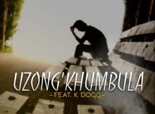 Mr Rooney Uzong'khumbula ft. K Dogg mp3 download
