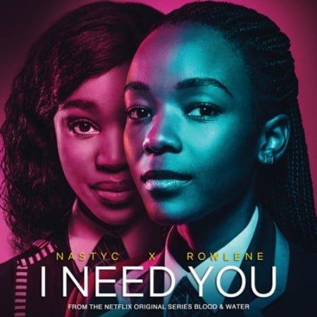 Nasty C I Need You ft. Rowlene mp3 download