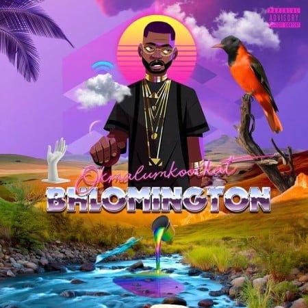 Okmalumkoolkat Bhlomington EP zip mp3 download 2020 album