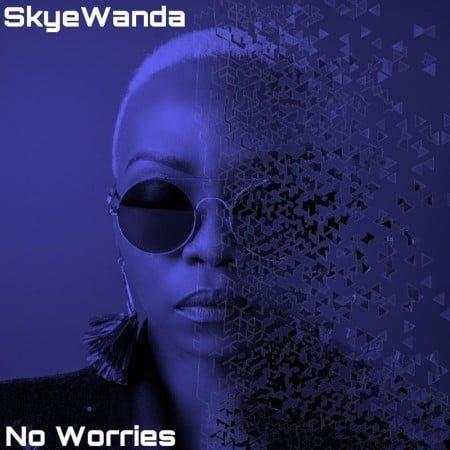 Skye Wanda No Worries mp3 download