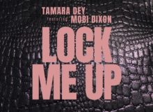 Tamara Dey – Lock Me Up Ft. Mobi Dixon mp3 download