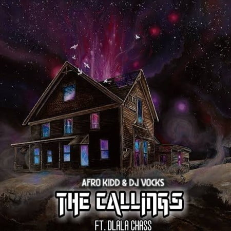 Afro Kidd & DJ Vocks - The Callings ft. Dlala Chass mp3 download