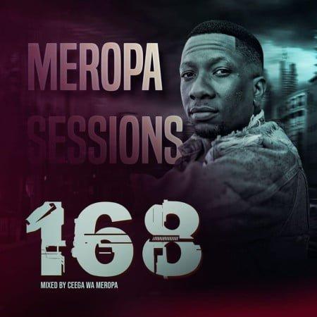 Ceega Wa Meropa 168 (Live Recorded Lockdown Edition) mp3 download
