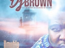 DJ Brown – Umuhle ft. Mthunzi & Colours Of Sound mp3 download