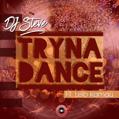 Dj Steve - Tryna Dance Ft. Lelo Kamau mp3 download