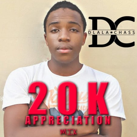 Dlala Chass - 20k Appreciation Mix mp3 download