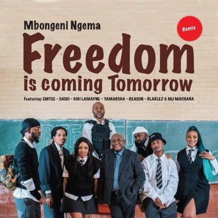 Dr Mbongeni Ngema – Freedom Is Coming Tomorrow (Remix) ft. Emtee, Saudi, Gigi Lamayne, Tamarsha, Reason, Blaklez & DJ Machaba mp3 download