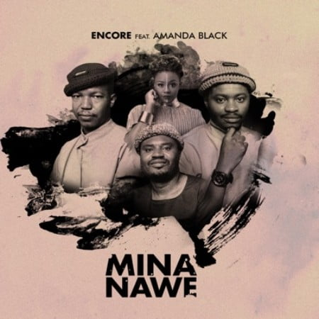 Encore – Mina Nawe Ft. Amanda Black mp3 download