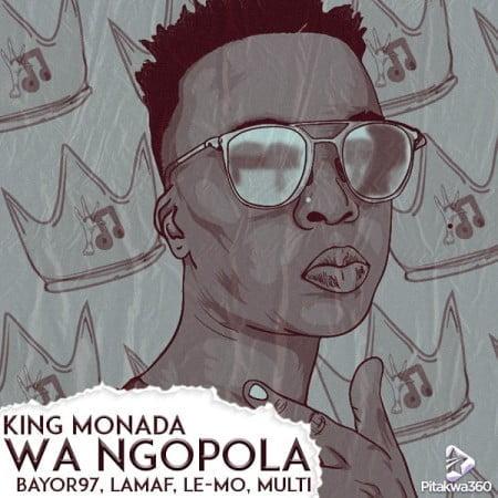 King Monada - WA Ngopola ft. Various Artists mp3 download Icon Lamaf, Le-Mo, Multi and Bayor 97