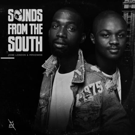 Mphow69 & Jobe London – Sounds from the South EP zip mp3 album download