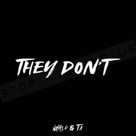 Nasty C & T.I. – They Don't mp3 download