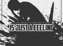 Trademark Is Just A Feeling ft. Leon Lee & Kija mp3 download