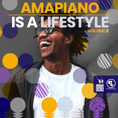 Various Artists - AmaPiano Is A LifeStyle Vol 2 Album zip mp3 download house afrika