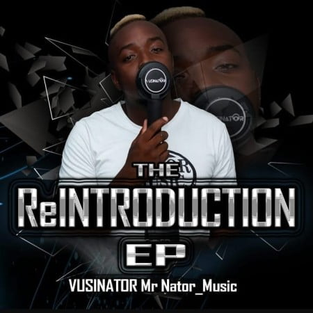 Vusinator – The Reintroduction EP zip mp3 download free album 2020