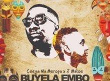 Ceega Wa Meropa & J Maloe - Buyela Embo Ft Amber mp3 download free