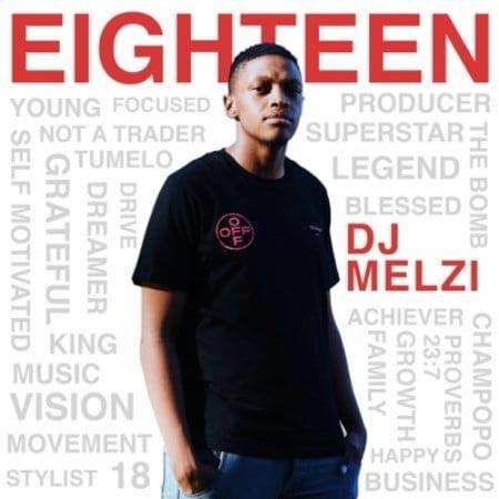 DJ Melzi – Eighteen Album zip mp3 download free