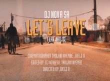 DJ Nova SA - Let's Leave (Video) Ft. Nalize mp4 download
