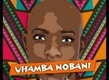 DJ Nova SA - Uhamba Nobani mp3 download free