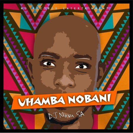 DJ Nova SA - Uhamba Nobani mp3 download free