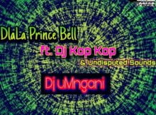 Dlala PrinceBell & Dj Kop Kop 360boy - uDj Umnganam Ft. Undisputed Sounds mp3 download